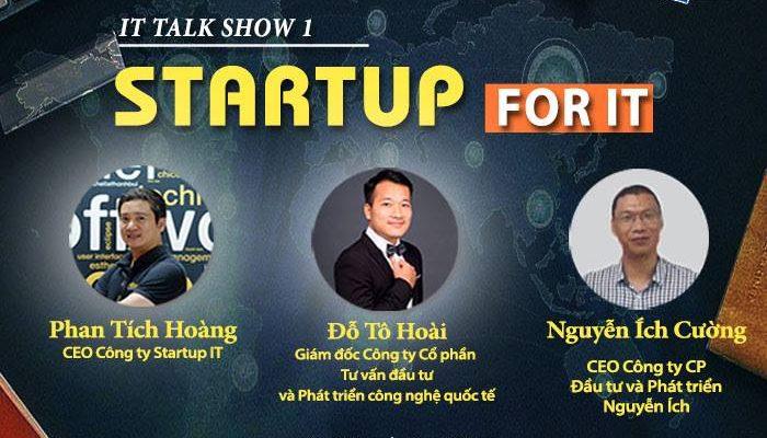 Chương trình IT TALK SHOW với Chủ đề: STARTUP FOR IT