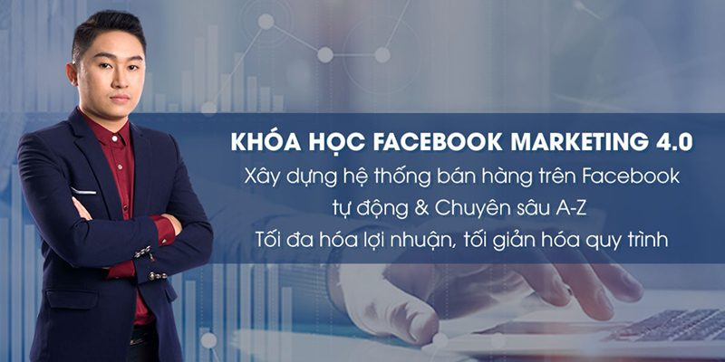 Khóa học Facebook Marketing 4.0 – Tối ưu hóa lợi nhuận